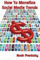 How to Monetize Social Media Trends