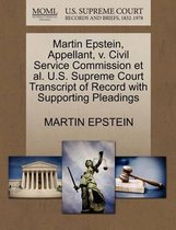 Martin Epstein, Appellant, V. Civil Service Commission et al. U.S. Supreme Court Transcript of Record with Supporting Pleadings