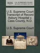 U.S. Supreme Court Transcript of Record Asbury Hospital V. Cass County, N.D.