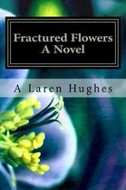 Fractured Flowers