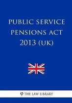 Public Service Pensions ACT 2013 (Uk)