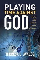 Playing Time Against God