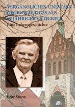 Boek cover Vergangliches und fast Gegenwartiges aus 69-jahriger Tatigkeit van Fritz Sturm