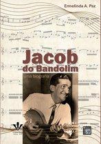 Jacob do Bandolim: Uma biografia