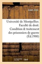 Universite de Montpellier. Faculte de Droit. Condition & Traitement Des Prisonniers de Guerre. These