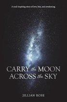 Carry the Moon Across the Sky