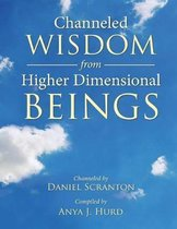 Channeled Wisdom from Higher Dimensional Beings