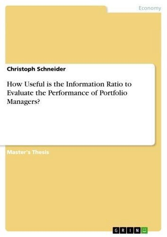 Boek cover How Useful is the Information Ratio to Evaluate the Performance of Portfolio Managers? van Christoph Schneider