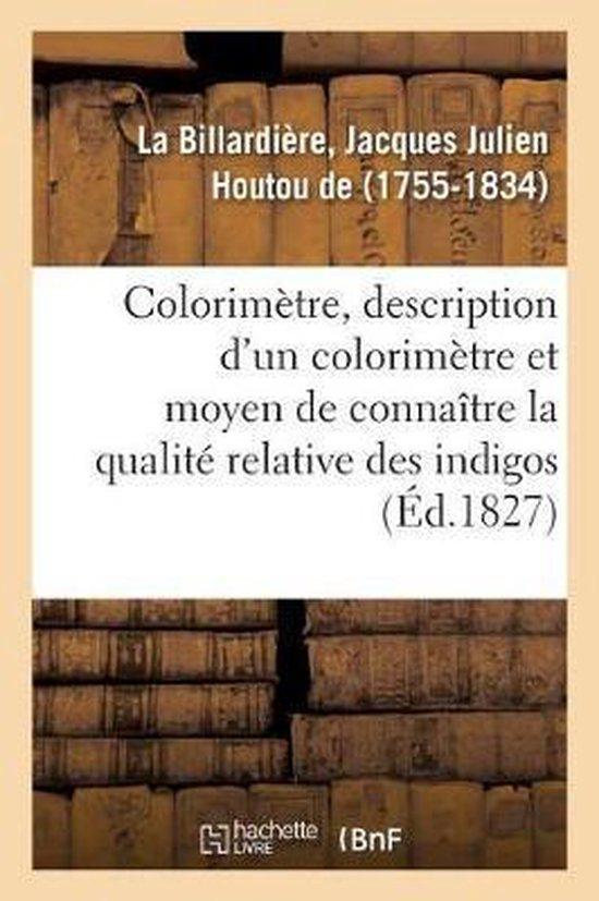 Colorim tre, Description d'Un Colorim tre Et Du Moyen de Conna tre La Qualit Relative Des Indigos
