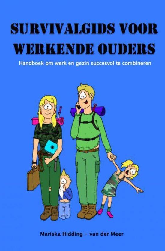 Survivalgids voor werkende ouders - Mariska Hidding- van der Meer |