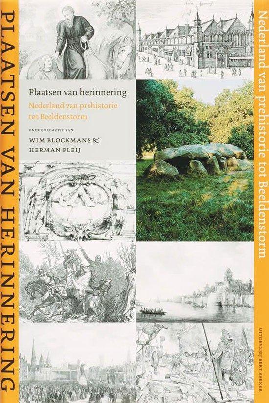 Boek cover Plaatsen Van Herinnering / Nederland Van Prehistorie Tot Beeldenstorm van Herman Pleij (Hardcover)