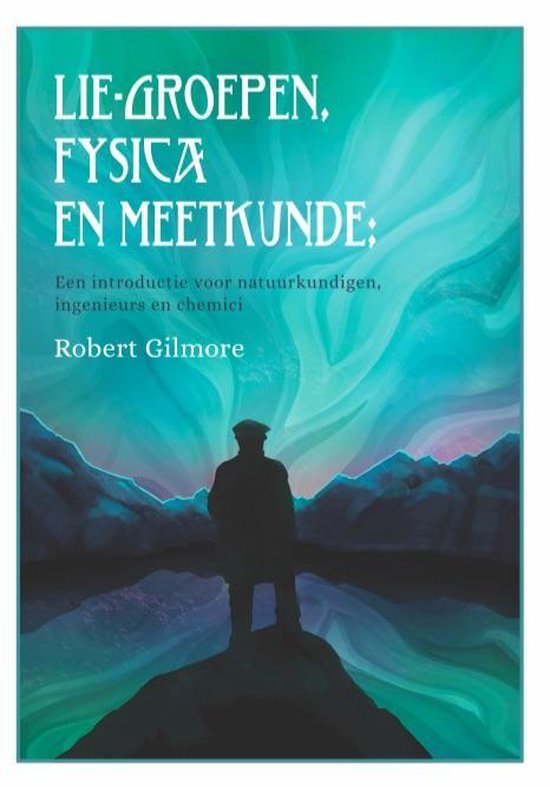 Lie-groepen, fysica en meetkunde - Robert Gilmore pdf epub