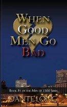 When Good Men Go Bad
