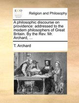 A Philosophic Discourse on Providence