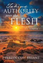 Taking Authority Over the Flesh