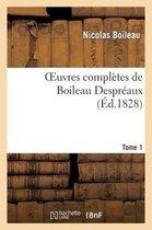Oeuvres Compl�tes de Boileau Despr�aux.Tome 1