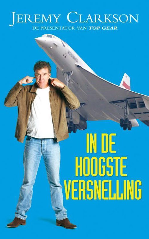 In De Hoogste Versnelling - Jeremy Clarkson  
