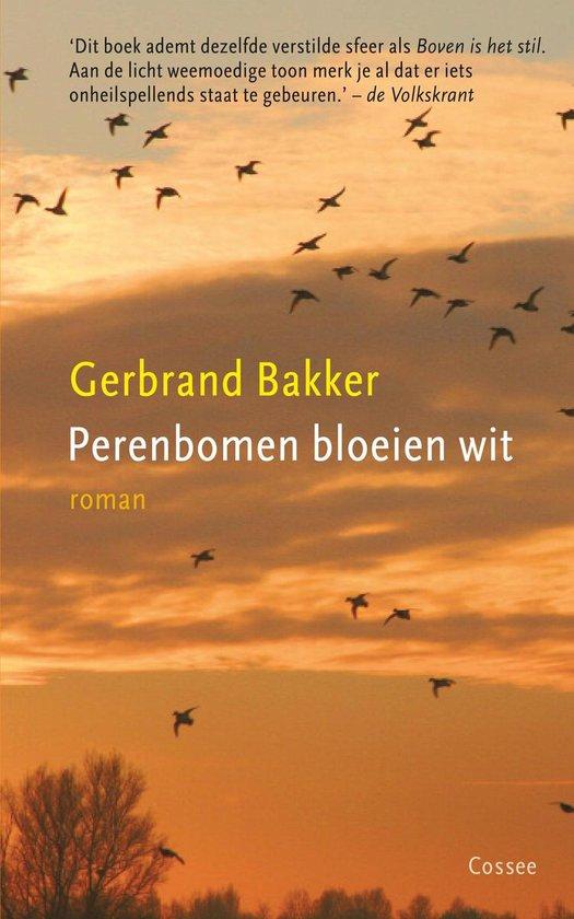 Perenbomen bloeien wit - Gerbrand Bakker | Fthsonline.com