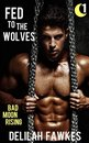 Boek cover Fed to the Wolves, Part 1: Bad Moon Rising van Delilah Fawkes