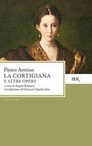 La Cortigiana e altre opere