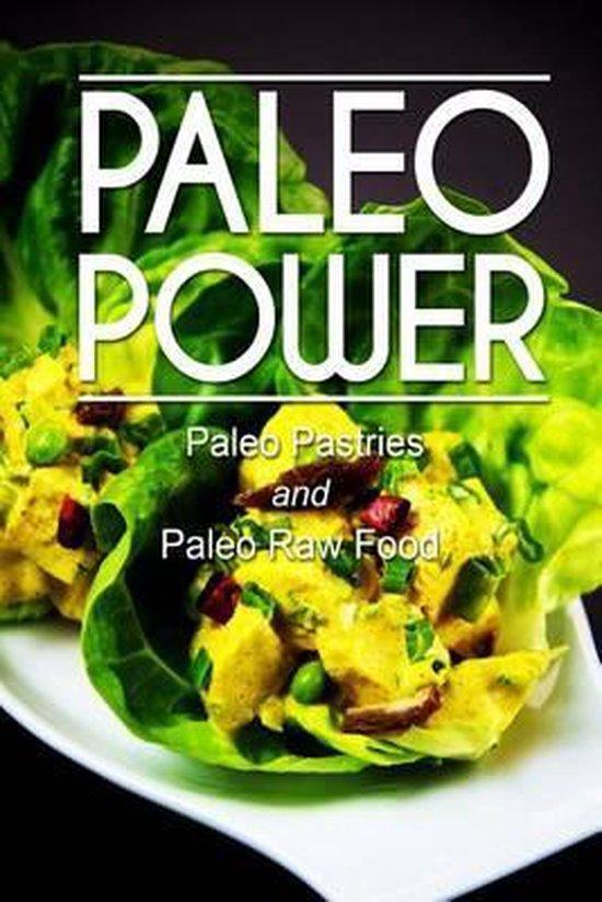 Paleo Power - Paleo Pastries and Paleo Raw Food