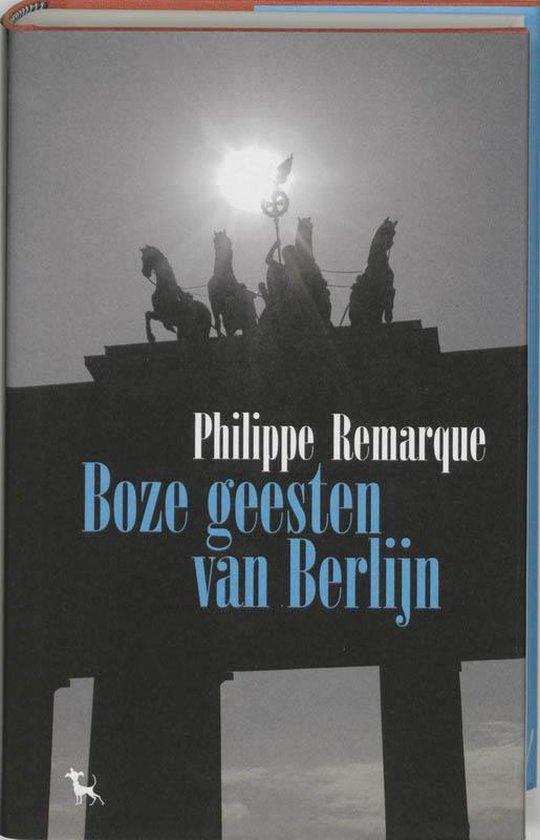 Boek cover Boze Geesten Van Berlijn van Philippe Remarque (Hardcover)