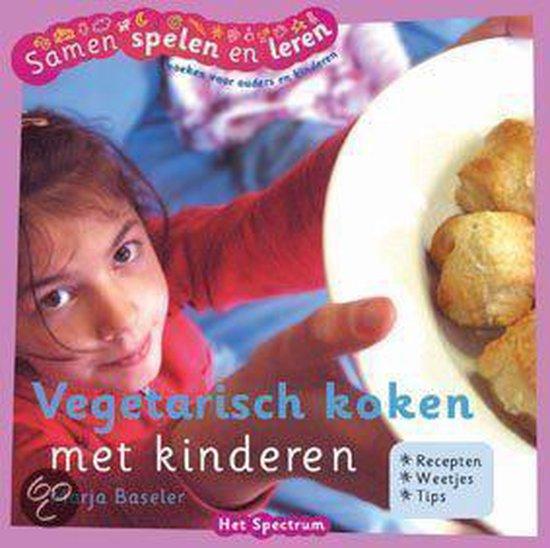 Vegetarisch Koken Met Kinderen - Marja Baseler |