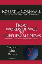 From Words of Woe to Unbelievable News