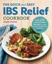 The Quick & Easy Ibs Relief Cookbook