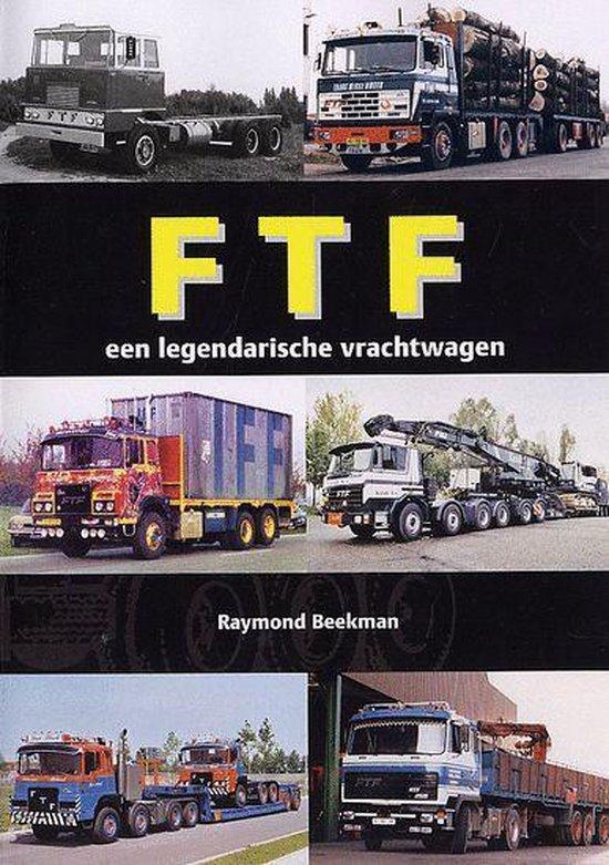 Cover van het boek 'F.T.F. een legendarische vrachtwagen' van R. Beekman
