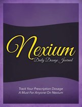 Nexium Daily Dosage Journal: Track Your Prescription Dosage