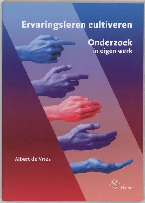 Ervaringsleren cultiveren - Albert de Vries |