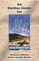 An Outline Guide for the Calvary Road by Roy Hession (Student's Edition)