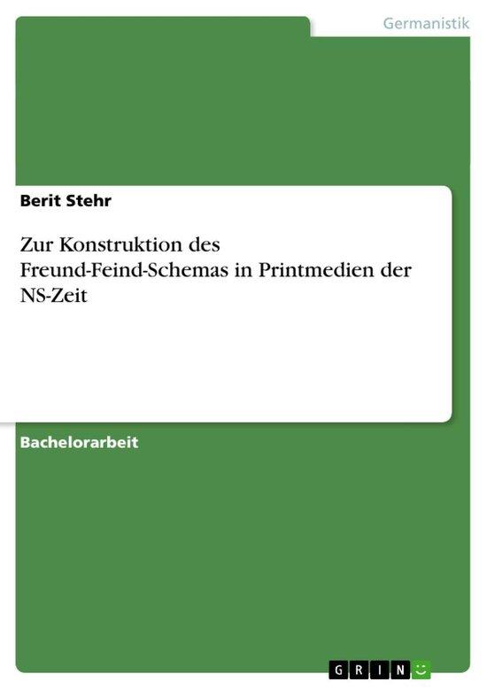 Zur Konstruktion des Freund-Feind-Schemas in Printmedien der NS-Zeit