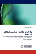 Generalized Fuzzy Metric Spaces