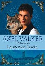 Axel Valker - Tome 1 : L'Arbre de Vie