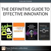 The Definitive Guide to Effective Innovation (Collection)