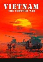 Special Interest - Vietnam The Chopper War