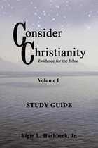 Consider Christianity, Volume 1 Study Guide