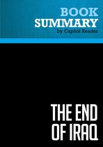 Boek cover Summary of The End of Iraq: How American Incompetence Created a War Without End - Peter W. Galbraith van Capitol Reader