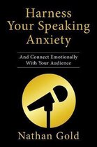 Harness Your Speaking Anxiety