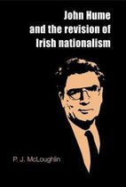 John Hume and the Revision of Irish Nationalism