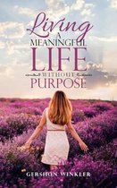 Living a Meaningful Life Without Purpose