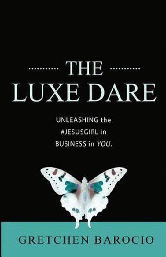 The Luxe Dare