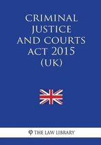 Criminal Justice and Courts ACT 2015 (Uk)