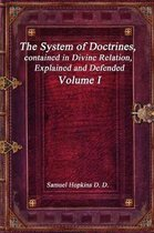 The System of Doctrines, contained in Divine Relation, Explained and Defended Volume I