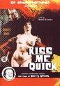 Kiss Me Quick