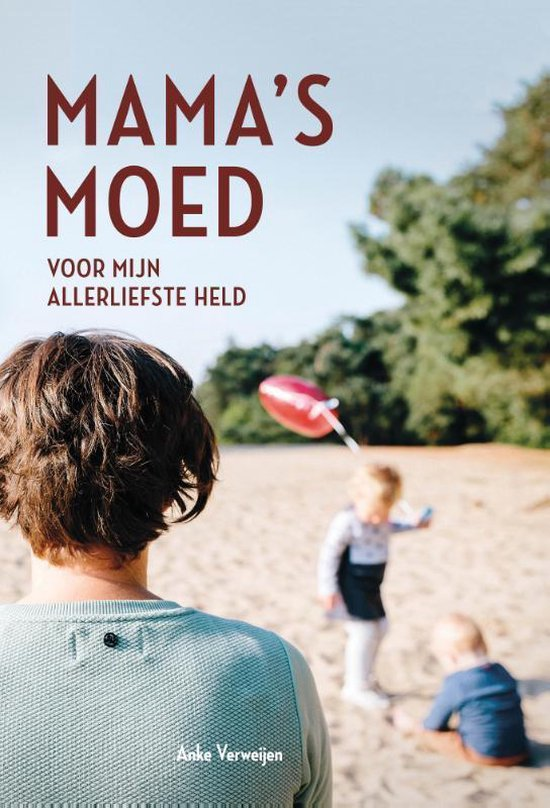 Mama's moed - Anke Verweijen |