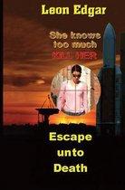 Escape Unto Death