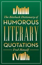The Biteback Dictionary of Humorous Literary Quotations